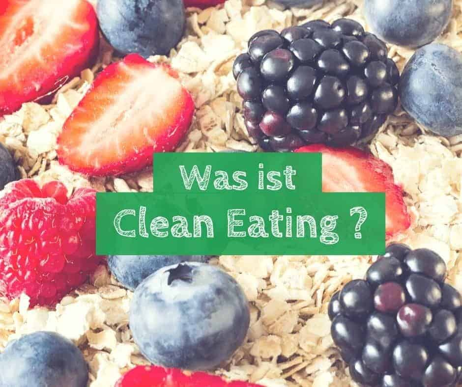 Was ist Clean Eating
