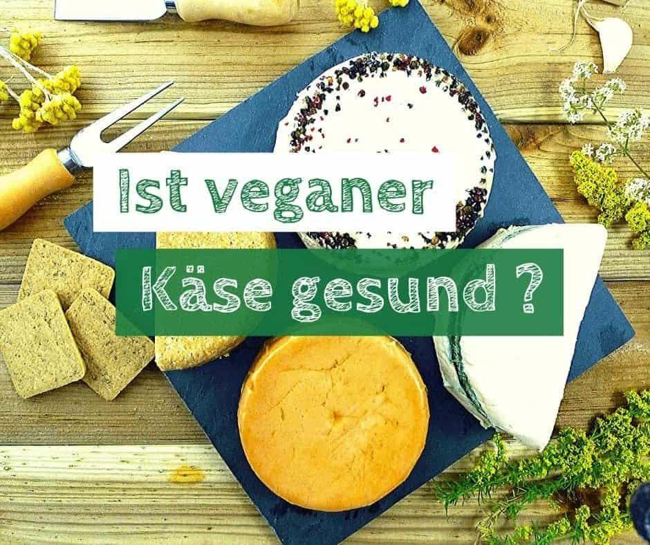 veganer käse gesund